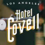 In January, the five-suite Hotel Covell will open above the popular Hollywood Boulevard wine and beer bar.